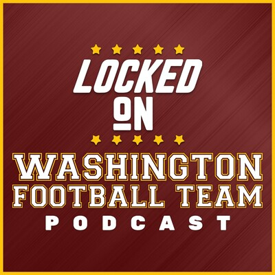 Locked On Redskins - Daily Podcast On The Washington Redskins