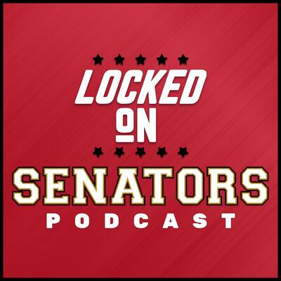 Locked On Senators - Daily Podcast On The Ottawa Senators