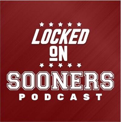 Locked On Sooners - Daily Podcast On Oklahoma Sooners Football & Basketball