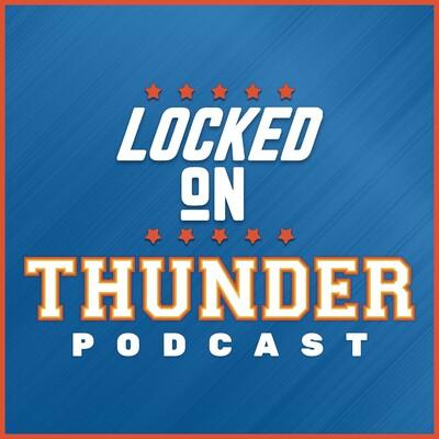 Locked On Thunder - Daily Podcast On The Oklahoma City Thunder