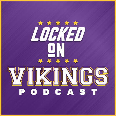 Locked On Vikings - Daily Podcast On The Minnesota Vikings