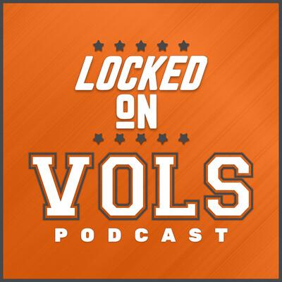 Locked On Vols - Daily Podcast On Tennessee Volunteers Football & Basketball