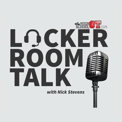 Locker Room Talk with Nick Stevens on HighSchoolOT