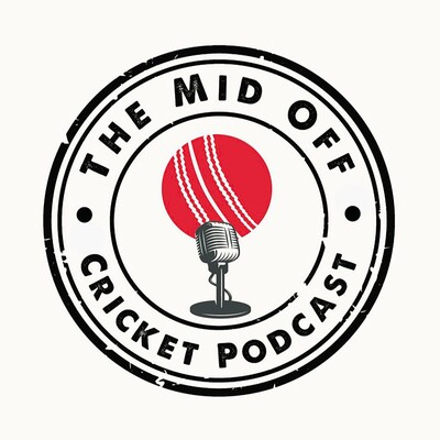Mid Off Cricket Podcast