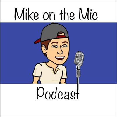 Mike on the Mic Podcast