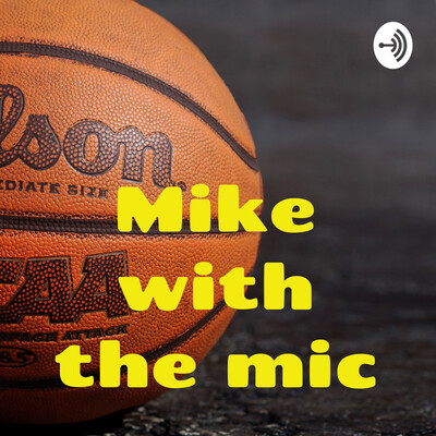 Mike with the mic
