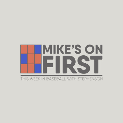 Mike's On First | This Week In Baseball With Stephenson
