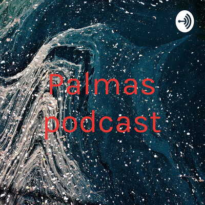 Palmas podcast