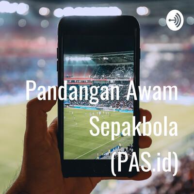 Pandangan Awam Sepakbola (PAS.id)