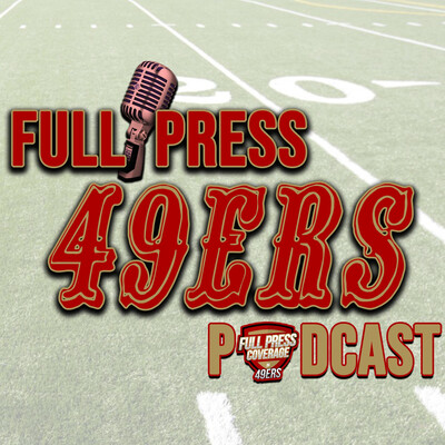 Full Press 49ers Podcast