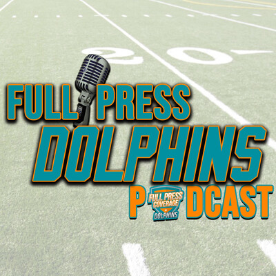 Full Press Dolphins Podcast