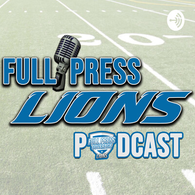 Full Press Lions Podcast
