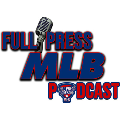 Full Press MLB Podcast