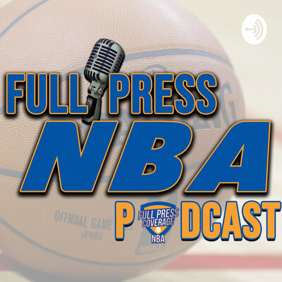 Full Press NBA Podcast