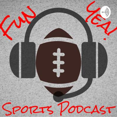 Fun Yea! Sports Podcast