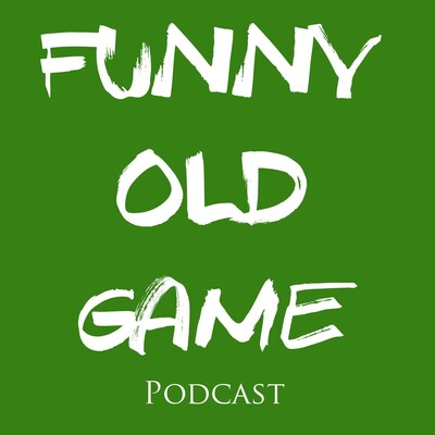 Funny Old Game Podcast