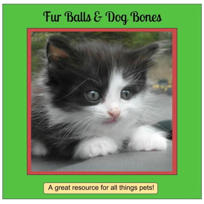 FurBalls & DogBones A Great Resource for All Things Pets