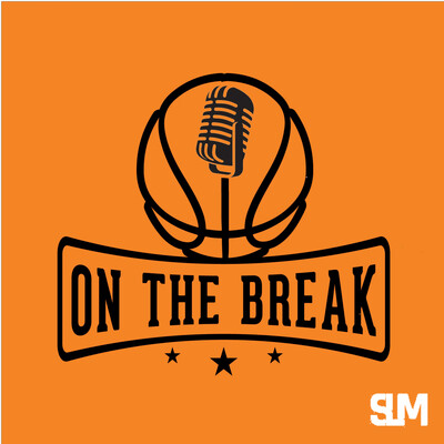 On The Break: A Basketball Podcast