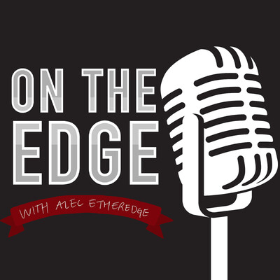 On the Edge with Alec Etheredge