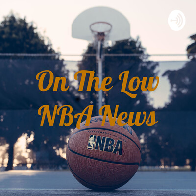 On The Low NBA News