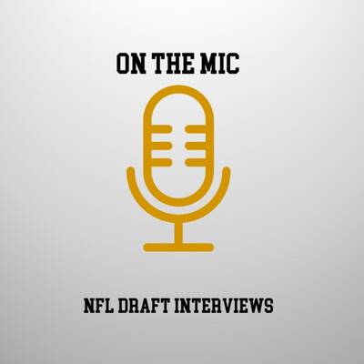 On The Mic - NFL Draft Interviews