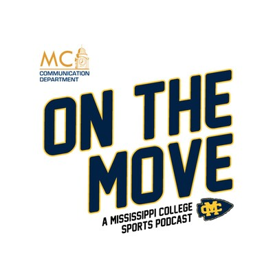 On The Move: A Mississippi College Sports Podcast