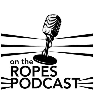 On The Ropes Podcast
