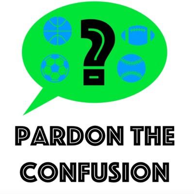 Pardon the Confusion