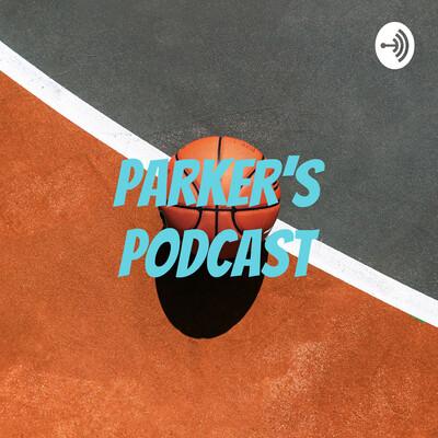 Parker's Podcast