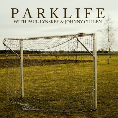 Parklife with Paul and Johnny