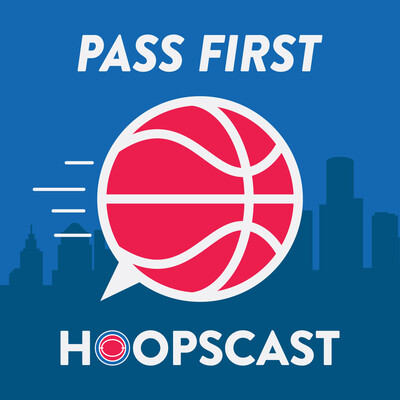Pass First Hoopscast