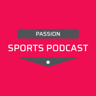Passion Sports Podcast