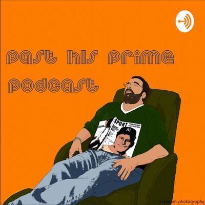 Past His Prime Podcast