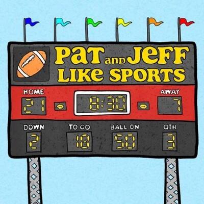 Pat And Jeff Like Sports