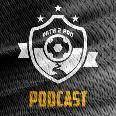 Path2Pro Soccer Podcast