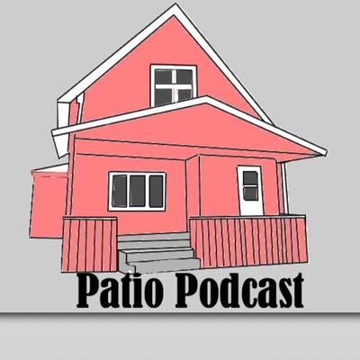 Patio Podcast