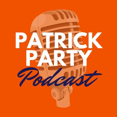 Patrick Party Podcast