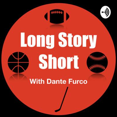 Long Story Short with Dante Furco