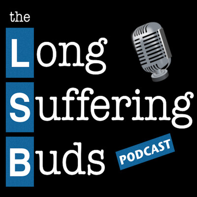 Long Suffering Buds Podcast
