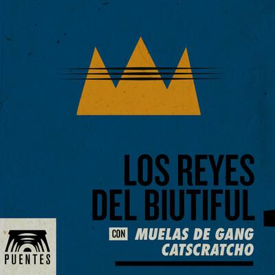 Los Reyes Del Biutiful