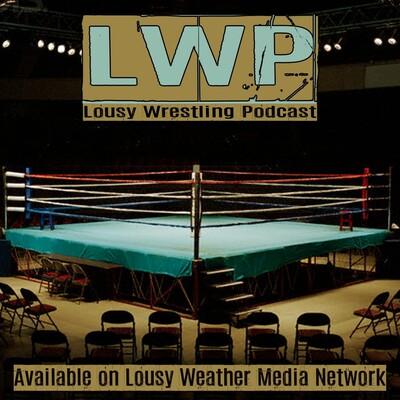 Lousy Wrestling Podcast