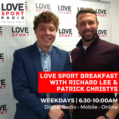 Love Sport Breakfast with Richard Lee & Patrick Christys