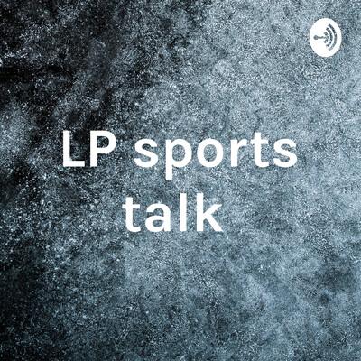 LP sports talk