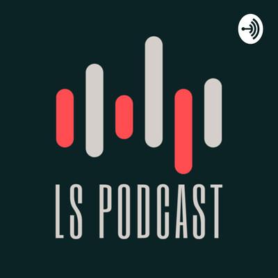 LS Podcast
