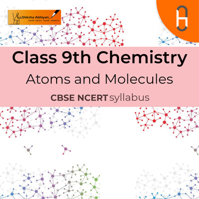 Atoms | CBSE | Class 9 | Chemistry | Atoms & Molecules