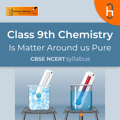 Types Of Matter | CBSE | Class 9 | Chemistry | Matter around us