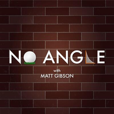 No Angle with Matt Gibson