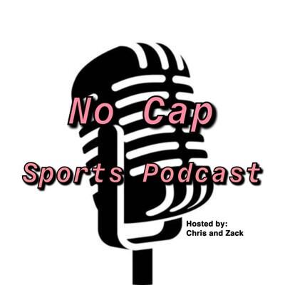 No Cap Sports Podcast