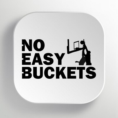 No Easy Buckets