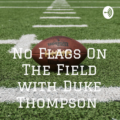 No Flags On The Field with Duke Thompson